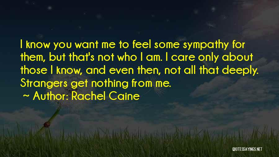 Those Who Know Me Quotes By Rachel Caine