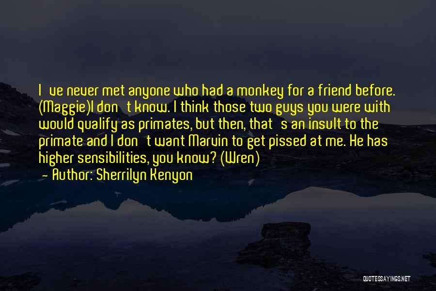 Those Who Know Me Quotes By Sherrilyn Kenyon