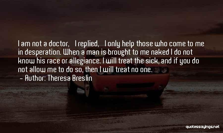 Those Who Know Me Quotes By Theresa Breslin