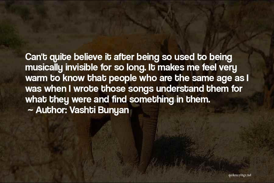 Those Who Know Me Quotes By Vashti Bunyan
