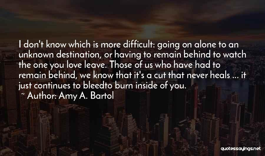 Those Who Leave Us Quotes By Amy A. Bartol