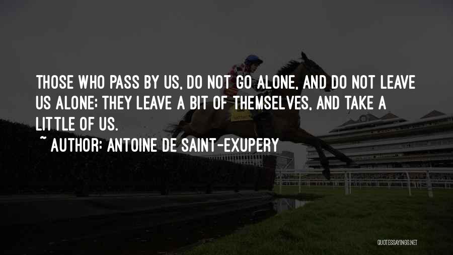 Those Who Leave Us Quotes By Antoine De Saint-Exupery