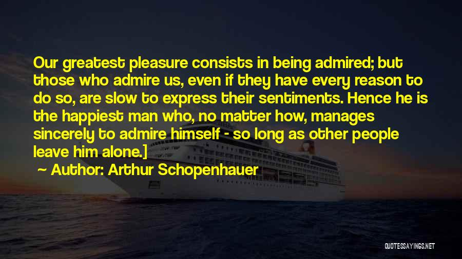 Those Who Leave Us Quotes By Arthur Schopenhauer