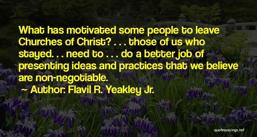 Those Who Leave Us Quotes By Flavil R. Yeakley Jr.
