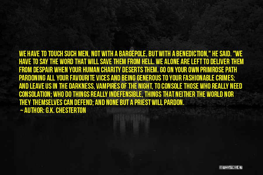 Those Who Leave Us Quotes By G.K. Chesterton