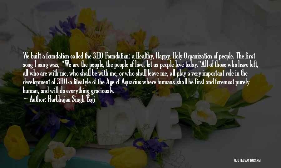 Those Who Leave Us Quotes By Harbhajan Singh Yogi