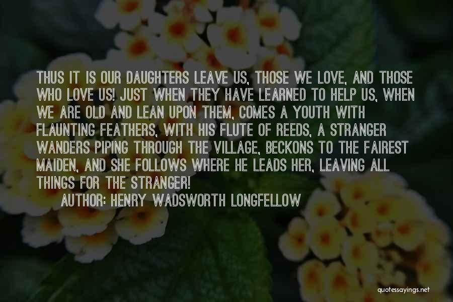 Those Who Leave Us Quotes By Henry Wadsworth Longfellow