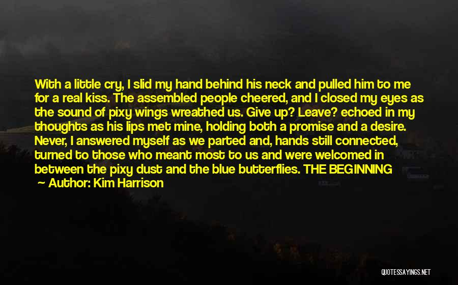 Those Who Leave Us Quotes By Kim Harrison
