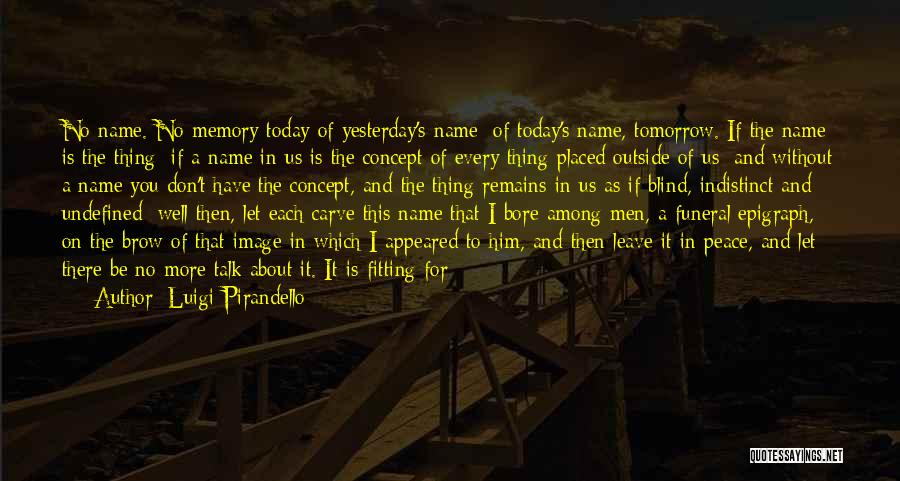 Those Who Leave Us Quotes By Luigi Pirandello