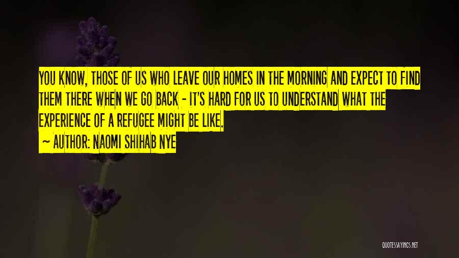 Those Who Leave Us Quotes By Naomi Shihab Nye