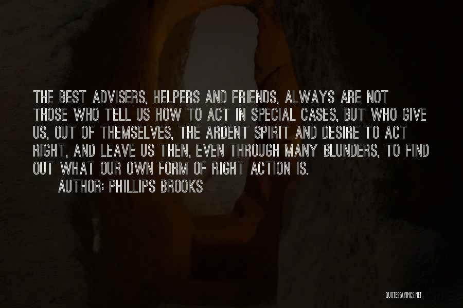 Those Who Leave Us Quotes By Phillips Brooks