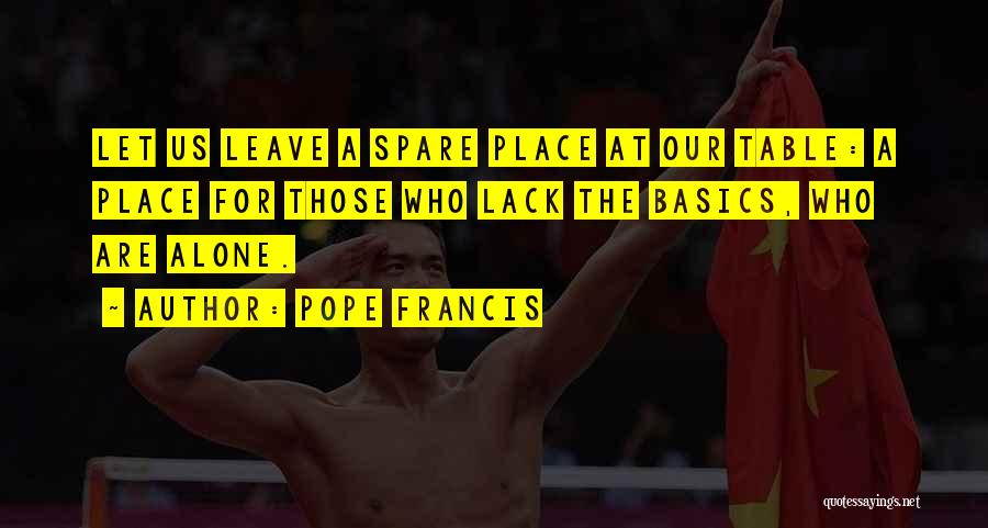 Those Who Leave Us Quotes By Pope Francis