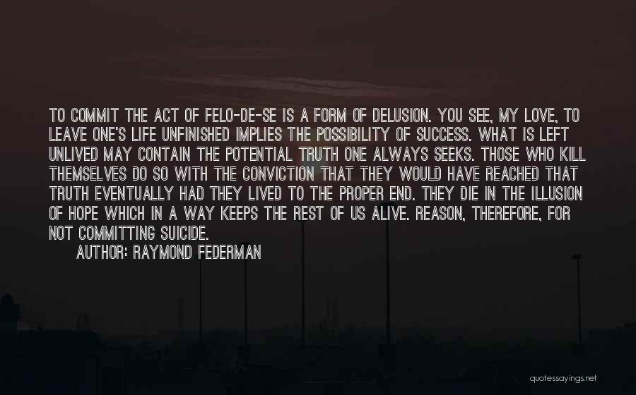 Those Who Leave Us Quotes By Raymond Federman