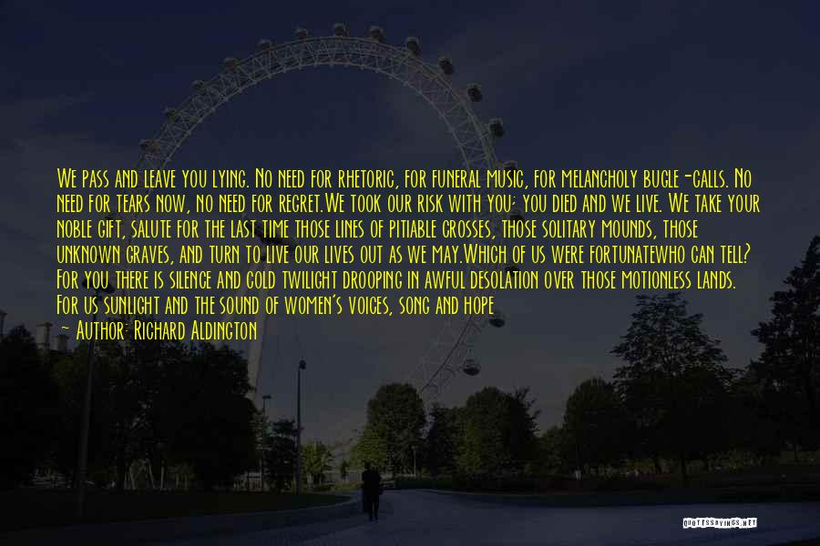 Those Who Leave Us Quotes By Richard Aldington