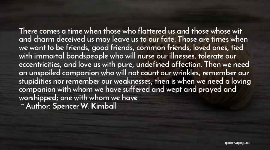 Those Who Leave Us Quotes By Spencer W. Kimball