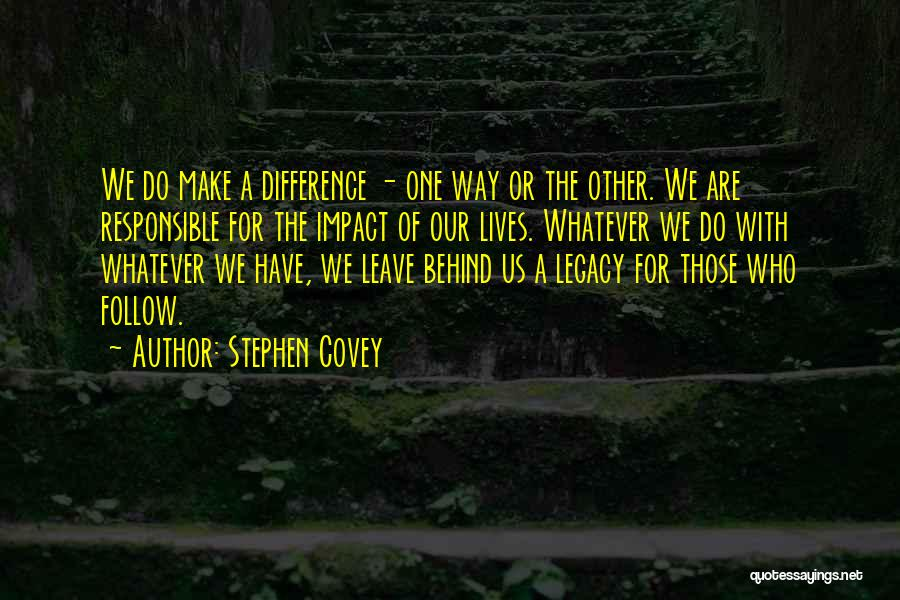 Those Who Leave Us Quotes By Stephen Covey