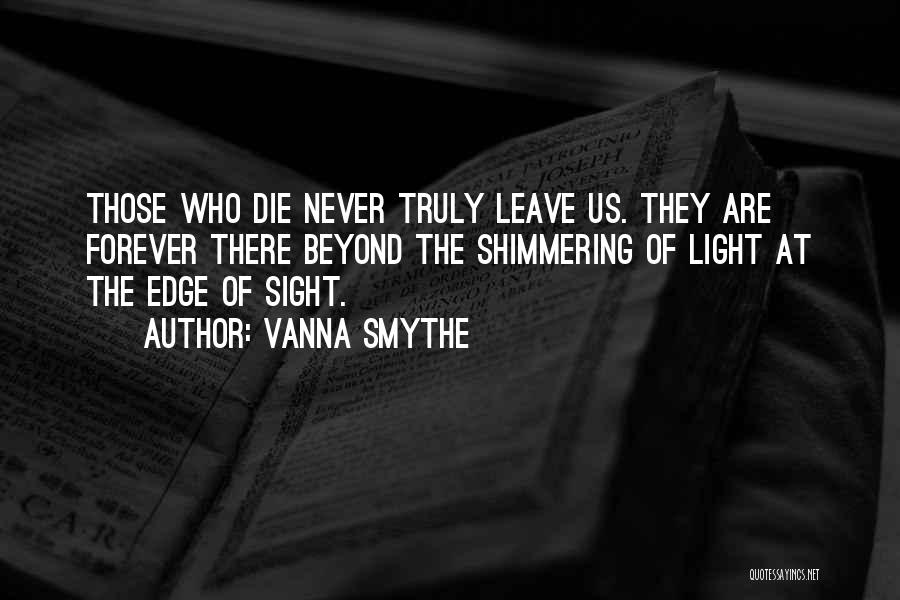 Those Who Leave Us Quotes By Vanna Smythe