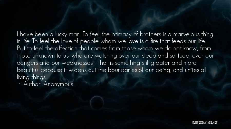 Those Who Love Us Quotes By Anonymous