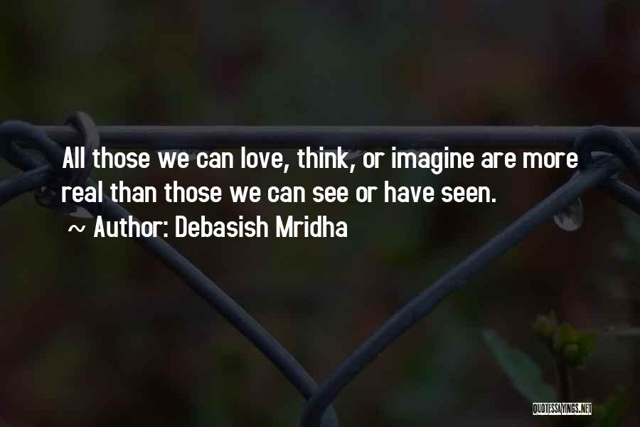 Those Who Love Us Quotes By Debasish Mridha