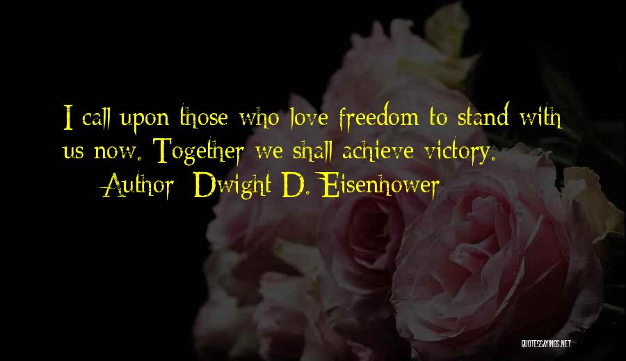 Those Who Love Us Quotes By Dwight D. Eisenhower