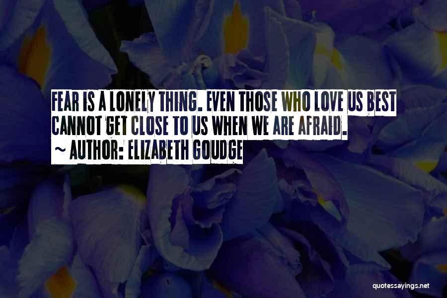 Those Who Love Us Quotes By Elizabeth Goudge
