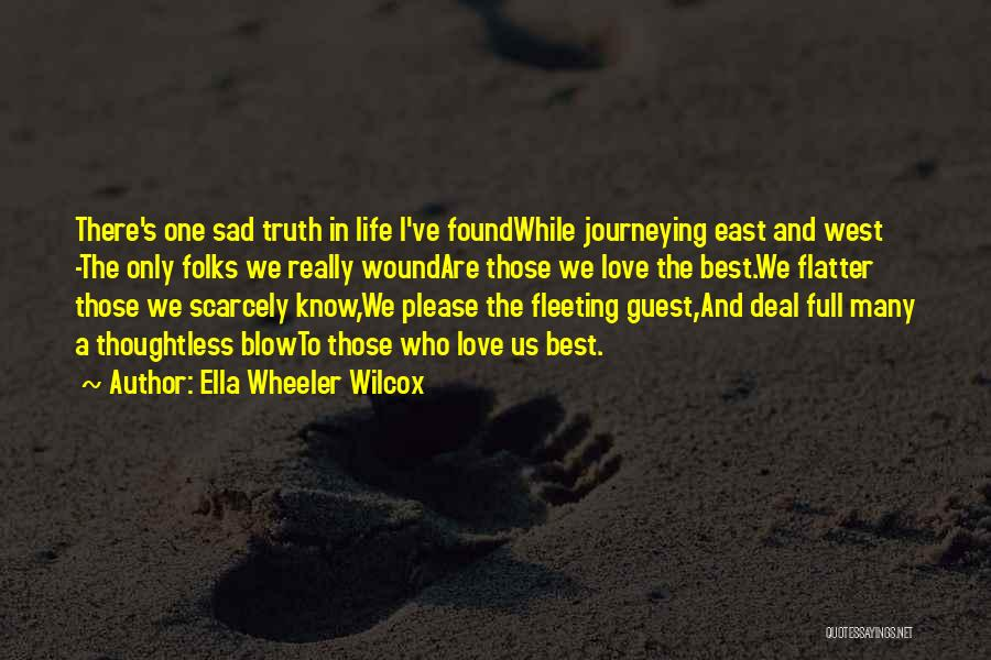 Those Who Love Us Quotes By Ella Wheeler Wilcox