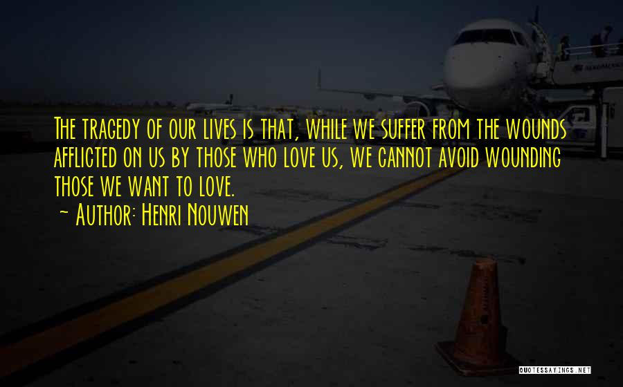 Those Who Love Us Quotes By Henri Nouwen