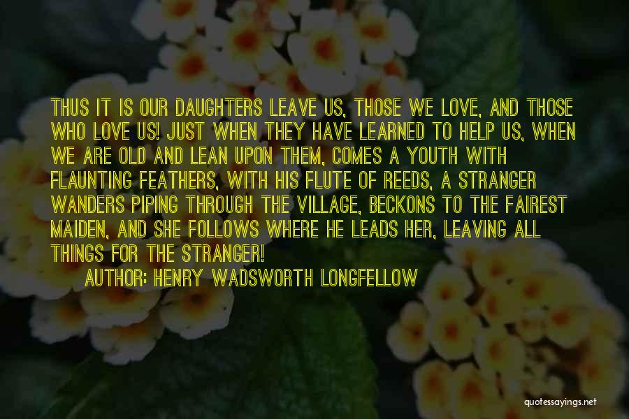 Those Who Love Us Quotes By Henry Wadsworth Longfellow
