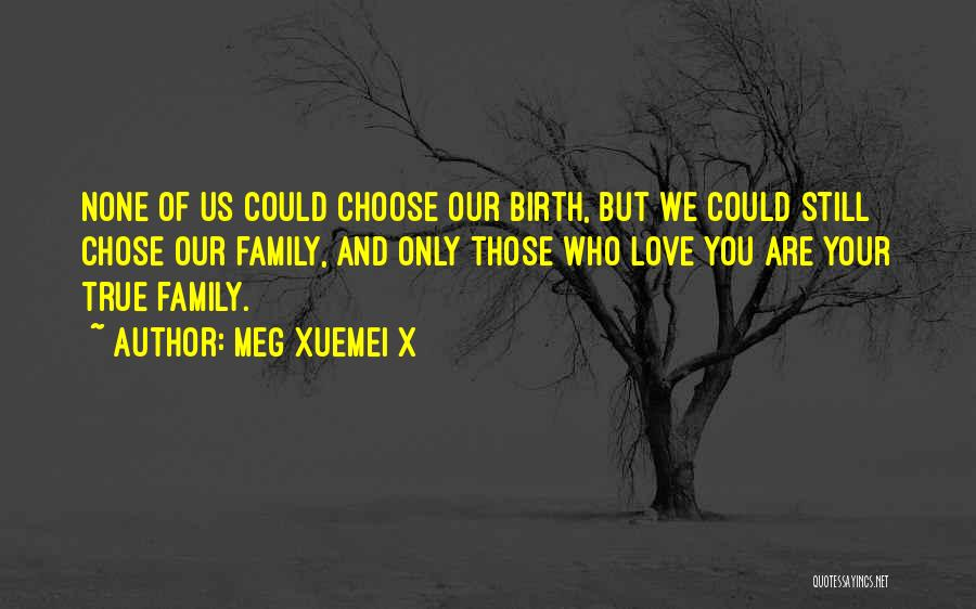 Those Who Love Us Quotes By Meg Xuemei X