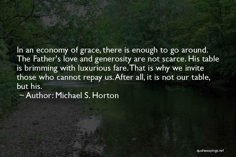 Those Who Love Us Quotes By Michael S. Horton