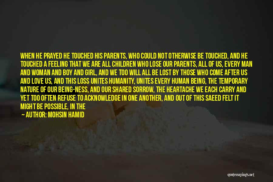 Those Who Love Us Quotes By Mohsin Hamid