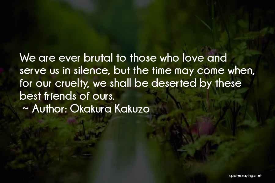 Those Who Love Us Quotes By Okakura Kakuzo