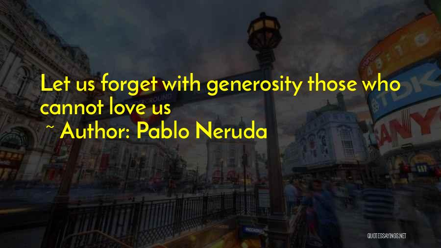 Those Who Love Us Quotes By Pablo Neruda