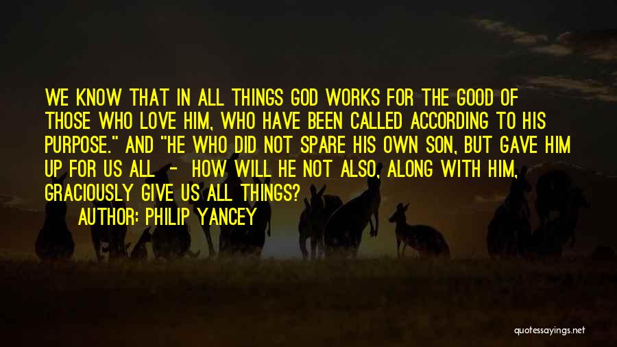 Those Who Love Us Quotes By Philip Yancey