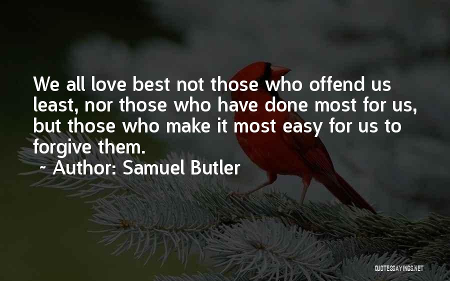 Those Who Love Us Quotes By Samuel Butler
