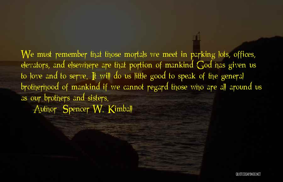 Those Who Love Us Quotes By Spencer W. Kimball