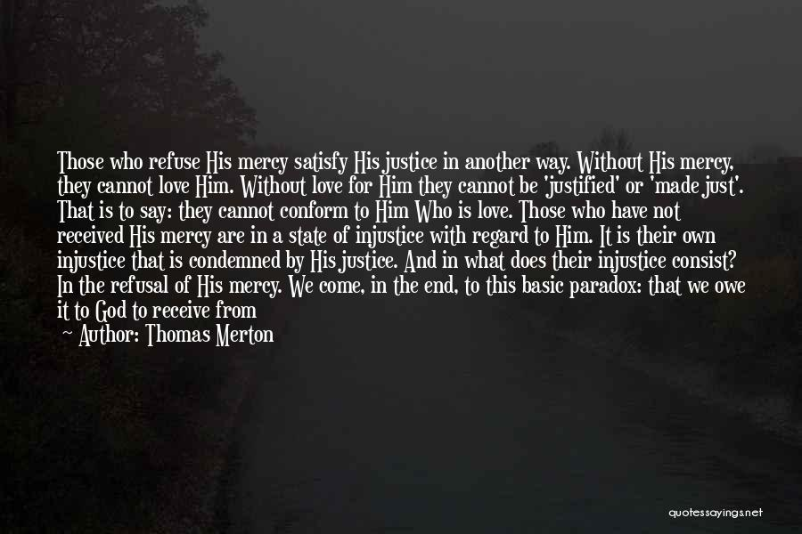 Those Who Love Us Quotes By Thomas Merton