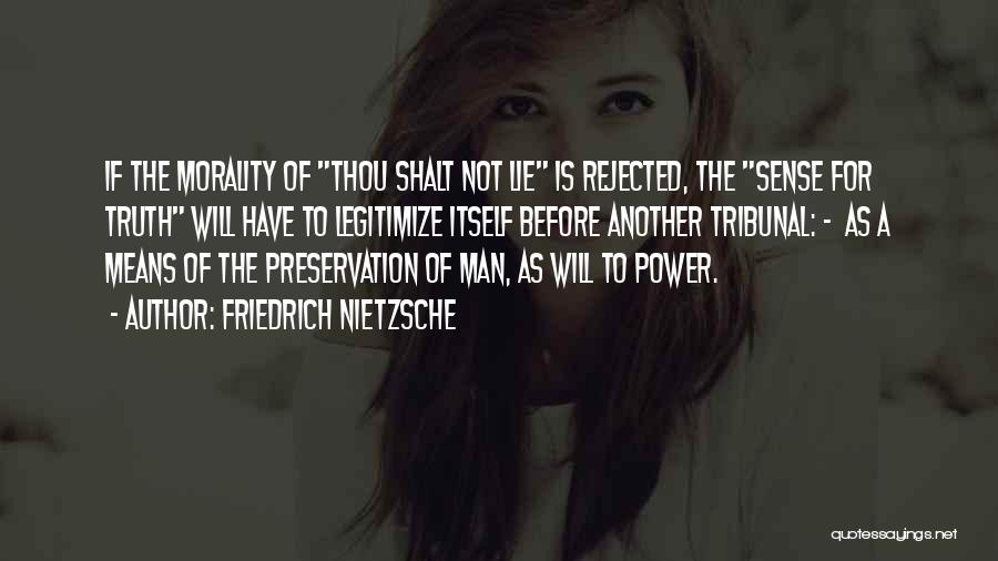 Thou Shalt Not Lie Quotes By Friedrich Nietzsche