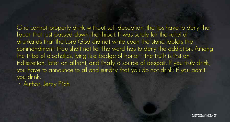 Thou Shalt Not Lie Quotes By Jerzy Pilch