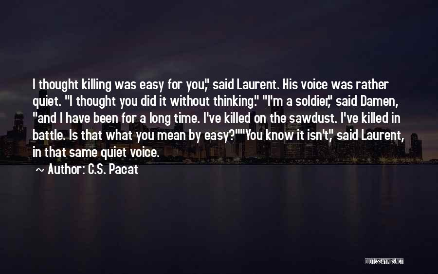 Thought You Quotes By C.S. Pacat