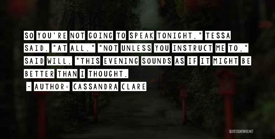 Thought You Quotes By Cassandra Clare
