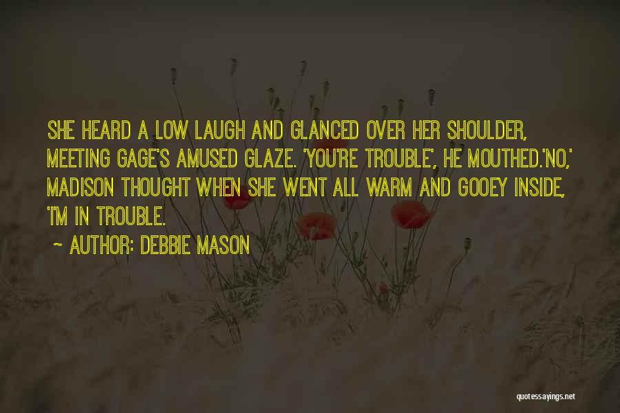 Thought You Quotes By Debbie Mason