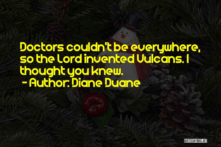 Thought You Quotes By Diane Duane