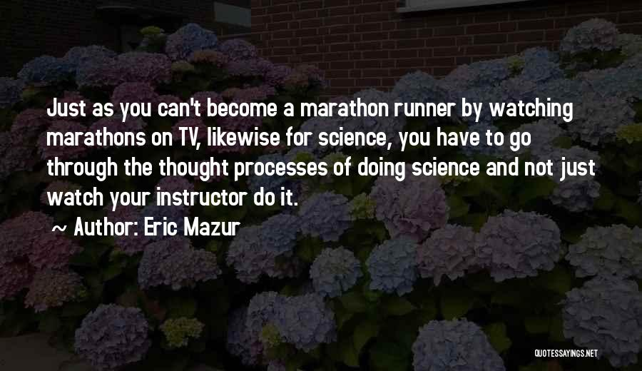 Thought You Quotes By Eric Mazur