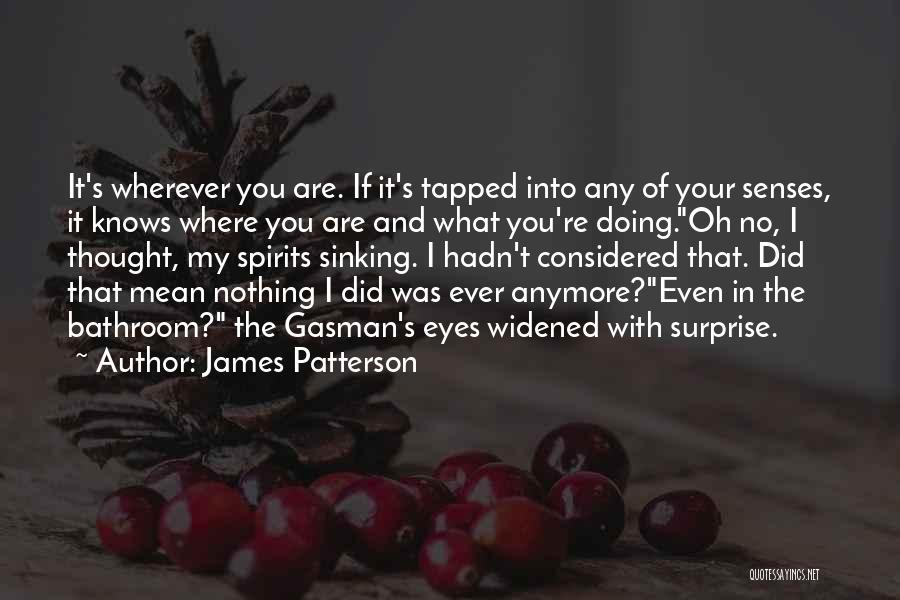 Thought You Quotes By James Patterson