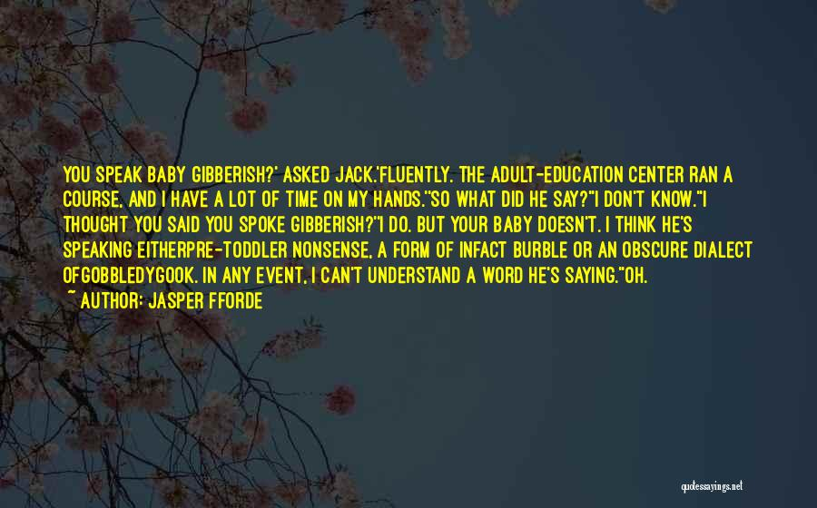 Thought You Quotes By Jasper Fforde