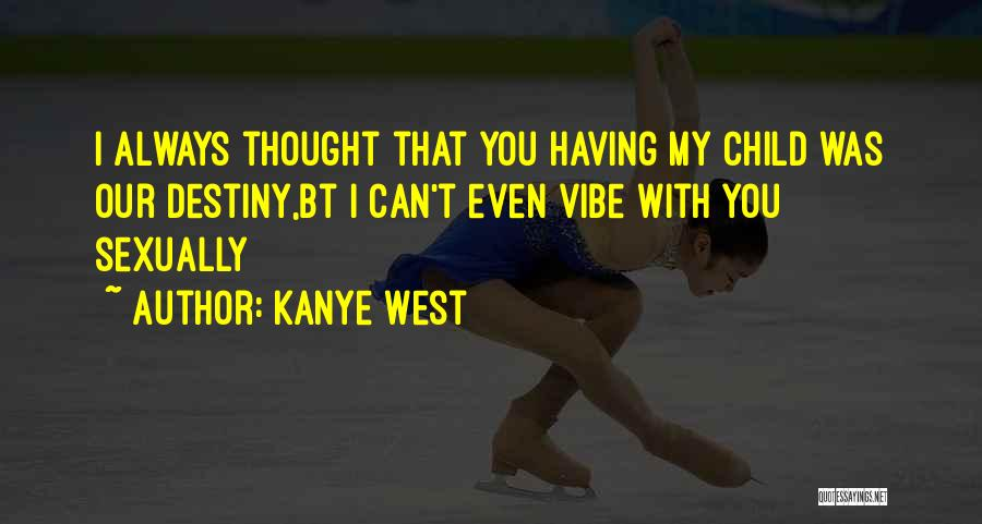 Thought You Quotes By Kanye West