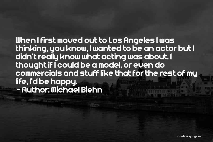 Thought You Quotes By Michael Biehn