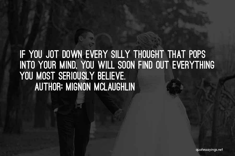 Thought You Quotes By Mignon McLaughlin
