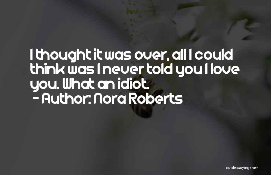 Thought You Quotes By Nora Roberts